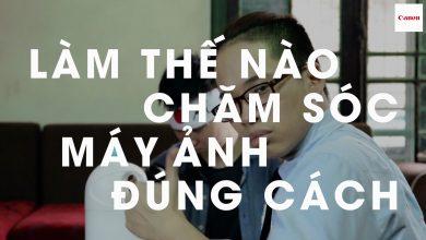 Làm thế nào để chăm sóc máy ảnh đúng cách? | 50mm Vietnam