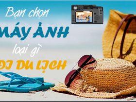 Infographic: Máy ảnh nào đi du lịch sướng nhất? | 50mm Vietnam