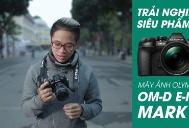 [Video] Review siêu phẩm Olympus OM-D E-M1 Mark II | 50mm Vietnam