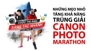 [Video] Những mẹo nhỏ thắng giải Canon Photo Marathon | 50mm Vietnam