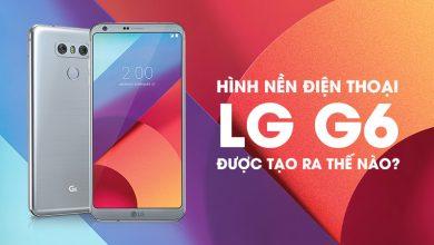 Hình nền của LG G6 được tạo ra như thế nào? | 50mm Vietnam