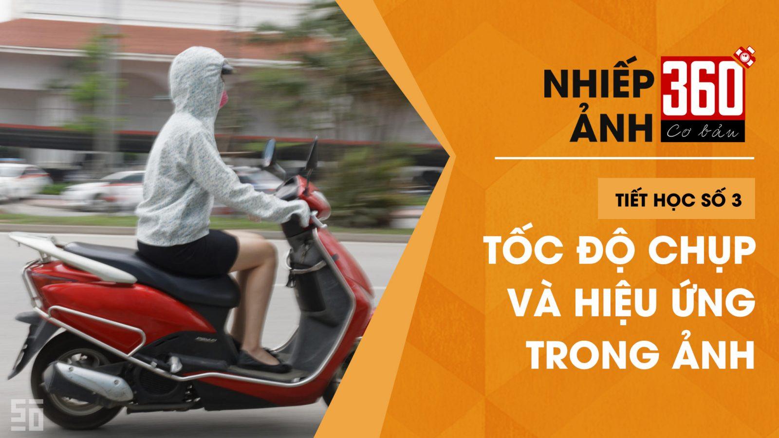 Nhiếp ảnh 360 [CƠ BẢN] Tập 3: Tìm hiểu về Tốc độ chụp | 50mm Vietnam