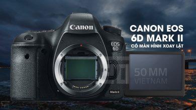 Canon EOS 6D Mark II sẽ có màn hình xoay lật, ra mắt tháng 7/2017 | 50mm Vietnam