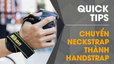 Quick Tips: Cách biến dây Neckstrap thành Handstrap