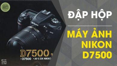 Mở hộp Nikon D7500 cùng 50mm Vietnam