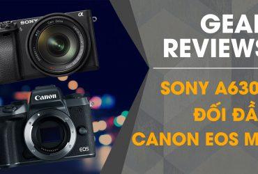 Gear Reviews: Sony A6300 vs Canon EOS M5