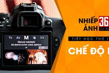 Nhiếp ảnh 360 Cơ Bản - Tập 11 | Chế độ chụp M (Manual) | 50mm Vietnam