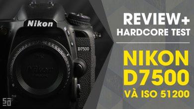 Review Nikon D7500 + Hardcore Test ISO 51200 | 50mm Vietnam