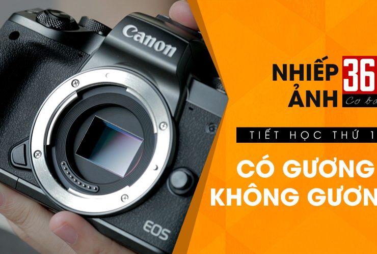 Nhiếp ảnh 360 Cơ Bản - Tập 16: Có gương & Không gương | 50mm Vietnam