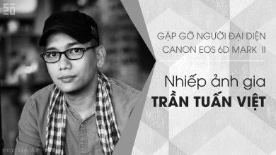 Gặp gỡ Nhiếp ảnh gia đại diện cho Canon EOS 6D Mark II - Trần Tuấn Việt | 50mm Vietnam