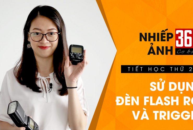 Nhiếp ảnh 360 Cơ Bản - Tập 20: Sử dụng đèn flash rời và trigger | 50mm Vietnam