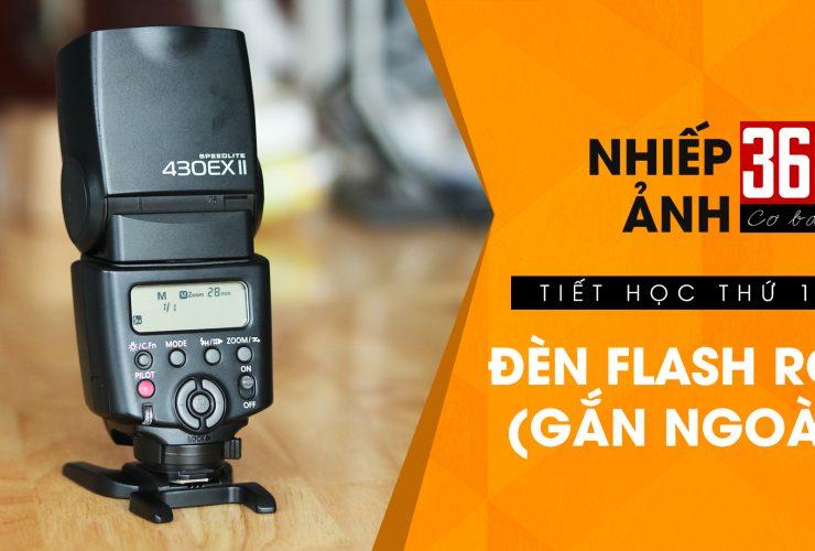 Nhiếp ảnh 360 Cơ Bản - Tập 19: Hướng dẫn dùng đèn Flash rời | 50mm Vietnam