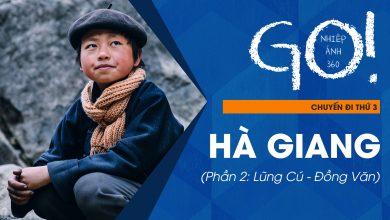 Nhiếp Ảnh 360 Go Tập 3: Lost In Hà Giang (Phần 2)