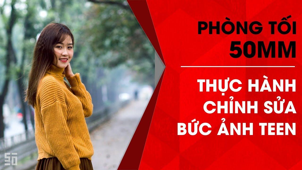 Phòng tối 50mm - Tập 20 (Lightroom): Thực hành chỉnh ảnh Teen   50mm Vietnam