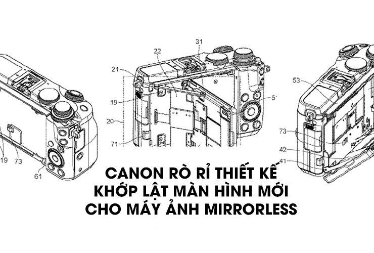 Canon rò rỉ thiết kế màn hình LCD mới cho mirrorless | 50mm Vietnam