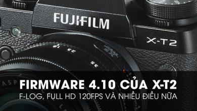 Fujifilm X-T2 Firmware v4.10: Quay F-log, HD 120fps, hoạt động tương ổn định | 50mm Vietnam
