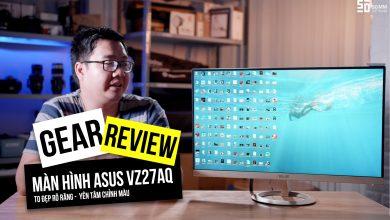 Gear Review: Màn hình máy tính 27 inches Asus VZ27AQ | 50mm Vietnam