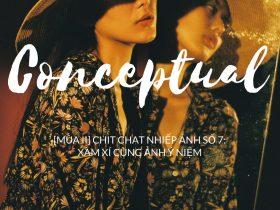 [Mùa II] Chit Chat Nhiếp Ảnh Số 7: Xàm xí cùng ảnh ý niệm (Conceptual)