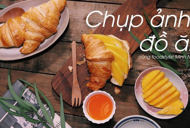 Chụp ảnh đồ ăn & hậu kì cùng Food Stylist Nguyễn Minh Ngọc (ZnGemie) | 50mm Vietnam