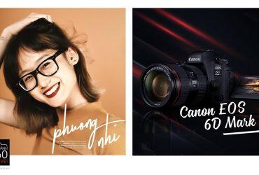 """Nhiếp ảnh 360 Live! EP04: """"Người săn giải thưởng"""" Nguyễn Phương Nhi và chiếc Canon EOS 6D Mark II   50mm Vietnam"""