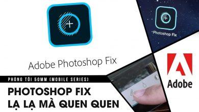 Phòng tối 50mm Mobile Tập 7: Photoshop Fix - Ứng dụng nắn chỉnh ảnh cực ảo | 50mm Vietnam