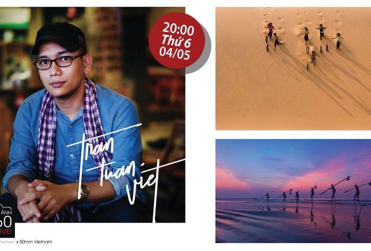 Nhiếp ảnh 360 Live! EP02: Nhiếp ảnh gia Trần Tuấn Việt và những chiếc ống kính 70-200mm của Canon | 50mm Vietnam