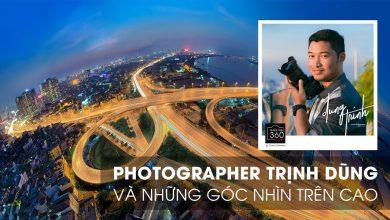 Nhiếp ảnh 360 Live!: EP06: Photographer Trịnh Dũng, lens góc rộng và góc nhìn trên cao (cityscape) | 50mm Vietnam