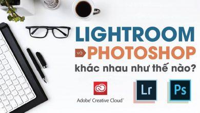 Bên lề Lightroom tập 5: Lightroom khác Photoshop như thế nào? | 50mm Vietnam