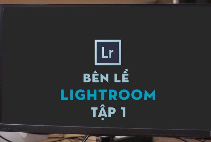Bên Lề Lightroom Tập 1: Những lý do thú vị để bạn nên nâng cấp lên phiên bản mới 7.4 | 50mm Vietnam