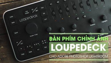 Bên lề Lightroom tập 2: Bàn phím chỉnh ảnh Loupedeck | 50mm Vietnam