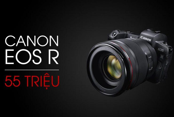 Canon EOS R - Giá ra mắt 55 triệu, liệu có cửa cạnh tranh? | 50mm Vietnam
