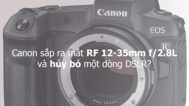 Canon sắp ra mắt RF 12-35mm f/2.8L và hủy bỏ một dòng DSLR? | 50mm Vietnam