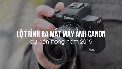 Lộ trình ra mắt sản phẩm mới Canon nửa đầu 2019 | 50mm Vietnam