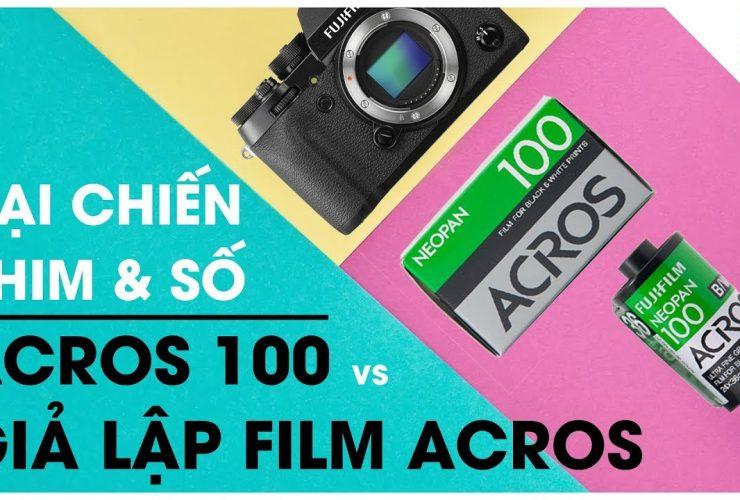 Đại chiến phim & số: Film Acros 100 vs Giả lập film Acros của Fujifilm | Lên Phim Xuống Phố | Tập 9