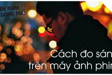 Tìm hiểu cách ĐO SÁNG CỔ TRUYỀN trên máy ảnh phim | Tập 4 | Lên Phim Xuống Phố | 50mm Vietnam