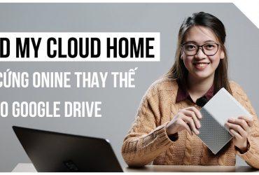 WD My Cloud Home - Ổ CỨNG ONLINE thay thế cho GOOGLE DRIVE   50mm Vietnam