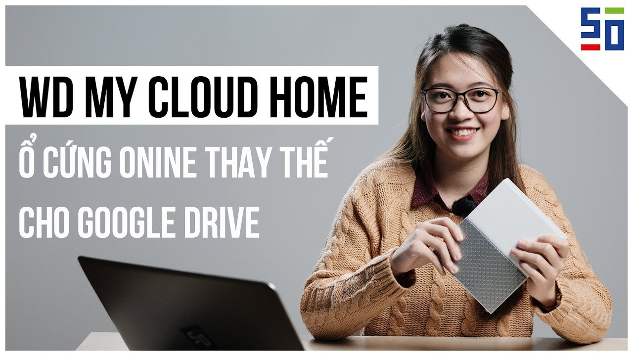 WD My Cloud Home - Ổ CỨNG ONLINE thay thế cho GOOGLE DRIVE | 50mm Vietnam