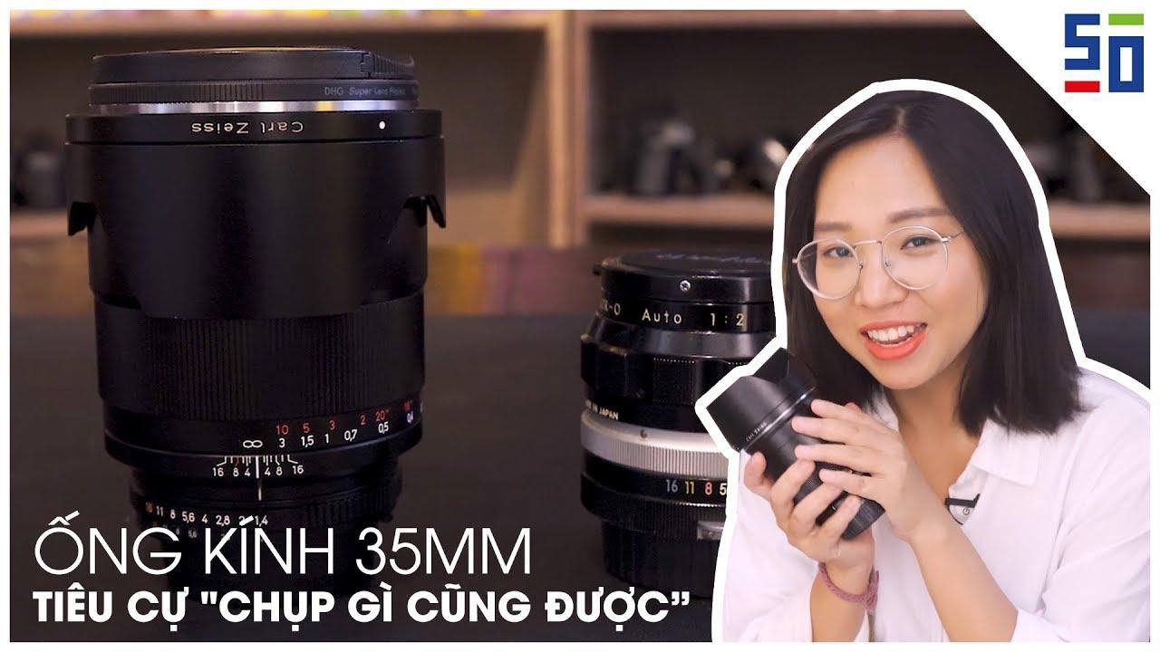 Ống kính 35mm - Ống kính chụp gì cũng được | Tập 20 | Lên Phim Xuống Phố | 50mm Vietnam