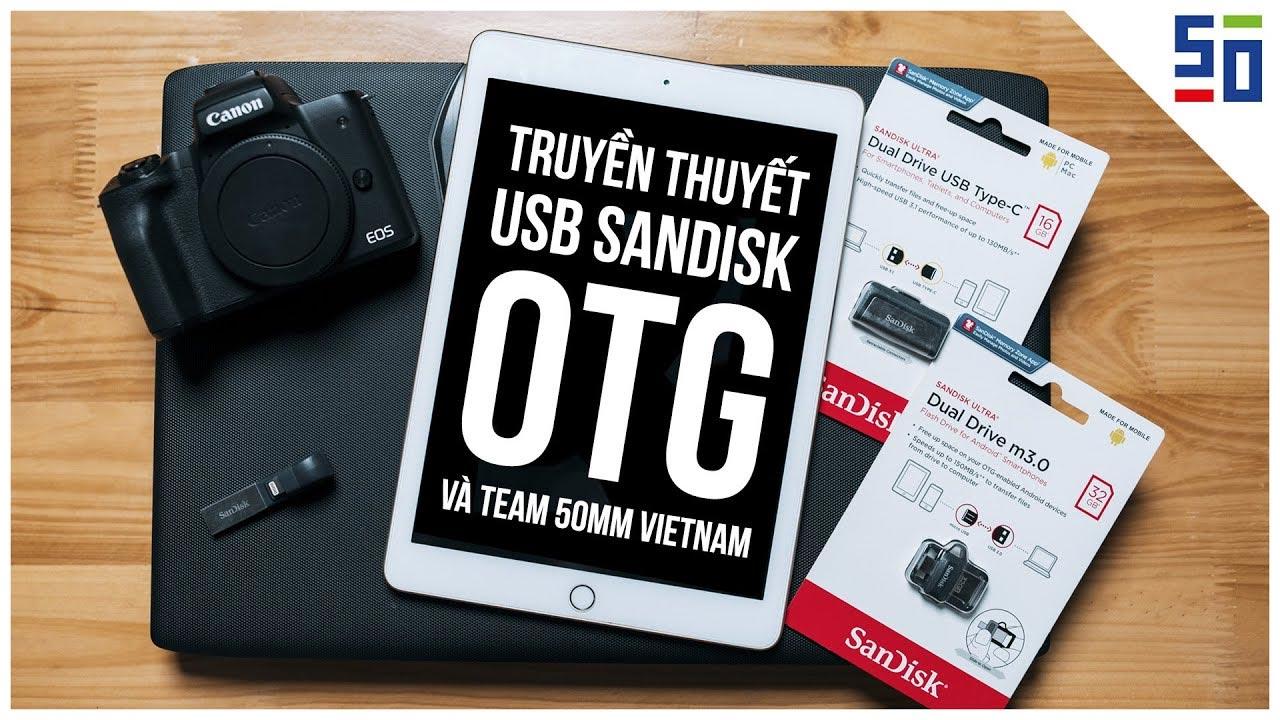 USB SanDisk OTG thần thánh dành cho giới photographer/media