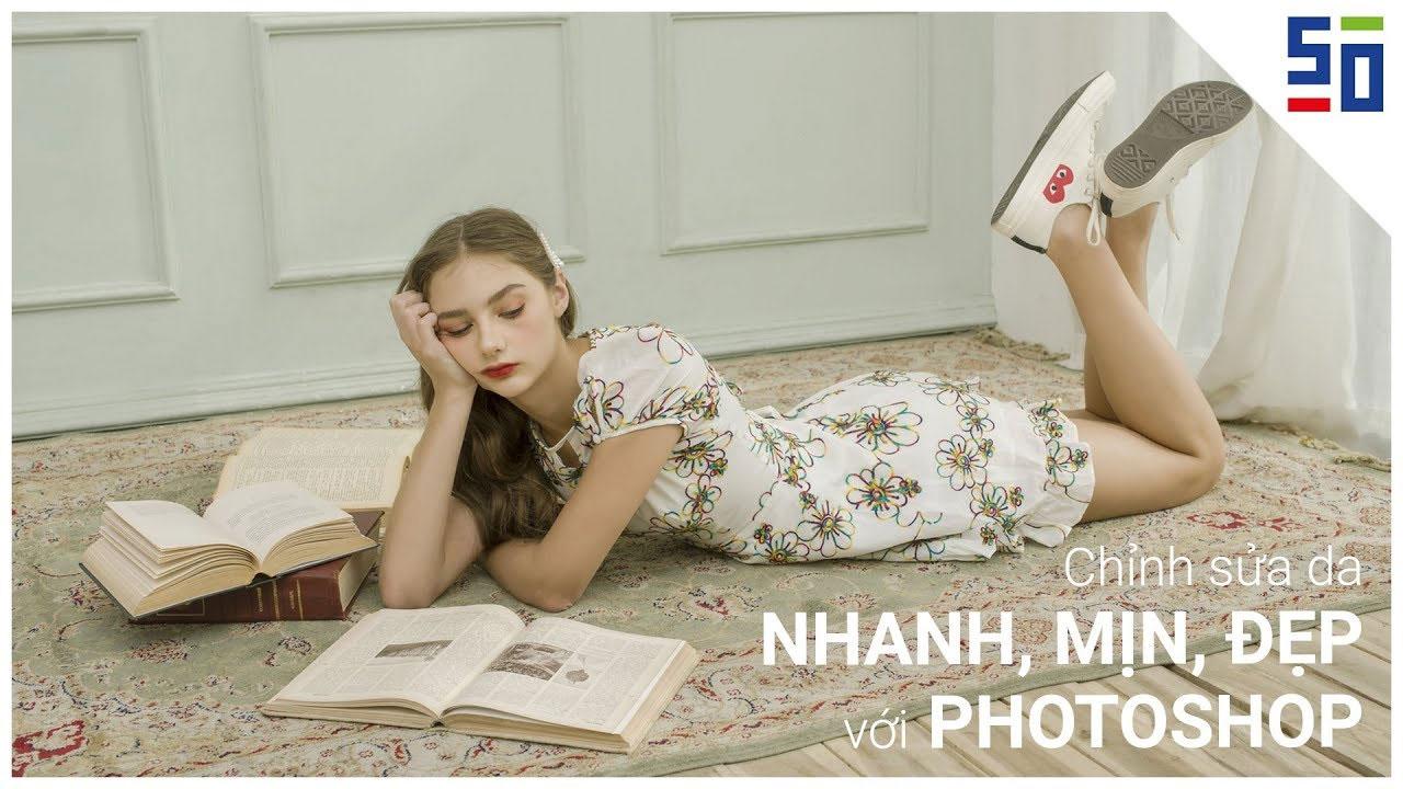 Cách làm da MỊN, ĐẸP, NHANH mà không bết với Photoshop! - Phòng tối 50mm