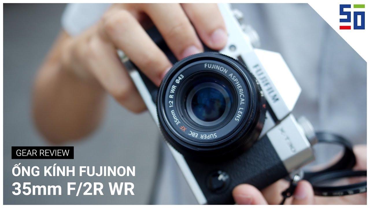 Chiếc lens mà bất kỳ ai cũng phải có: Fujinon 35mm f/2R WR