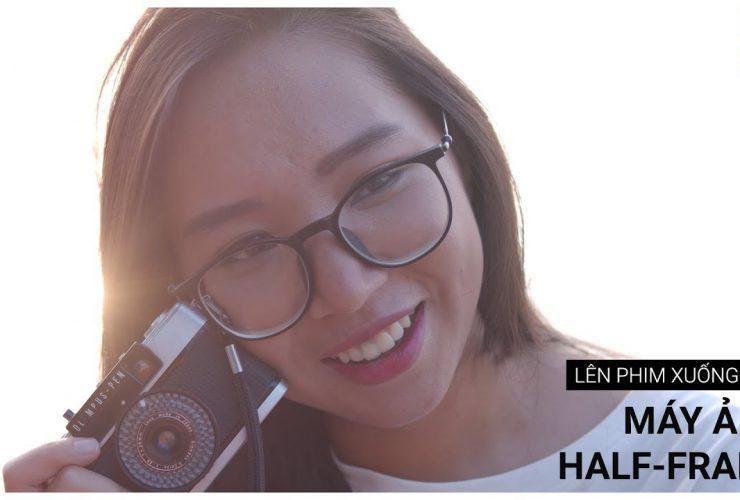Chụp ảnh bằng máy ảnh Half-Frame | Tập 4 | Lên Phim Xuống Phố Mùa 2