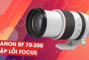 Canon xác nhận ống kính RF 70-200mm f/2.8 có gặp lỗi focus   50mm Vietnam