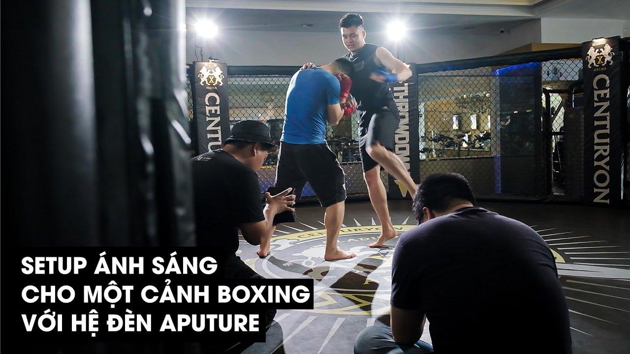 Chúng tớ đã set đèn cho cảnh quay boxing thế nào? (Aputure Lighting Setup for Boxing Scenes)