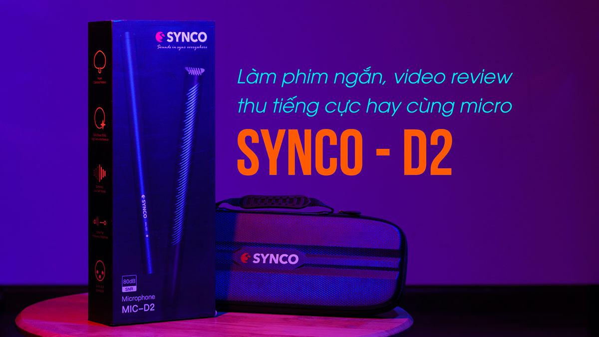 Thu âm chuyên nghiệp và cực hay cùng Synco D2 | 50mm Vietnam - Chuyên Trang Nhiếp Ảnh