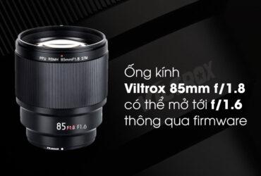 Ống kính Viltrox 85mm f/1.8 có thể mở tới f/1.6 với firmware | 50mm Vietnam - Chuyên Trang Nhiếp Ảnh