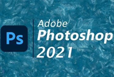 Photoshop 2021 - Adobe mang tới những nâng cấp ấn tượng nào? | 50mm Vietnam - Chuyên Trang Nhiếp Ảnh