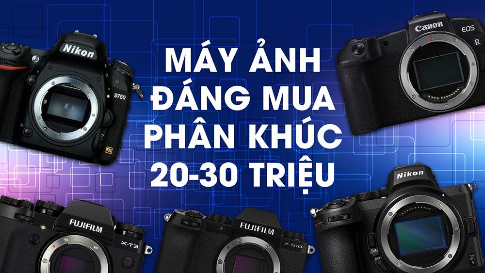 Những máy ảnh đáng mua năm 2021 - Phần 2: Phân khúc 20-30 triệu | 50mm Vietnam - Chuyên trang nhiếp ảnh